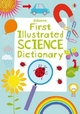 First Illustrated Science Dictionary - Kirsteen Robson; Sarah Khan