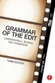 Grammar of the Edit - Christopher J. Bowen; Roy Thompson