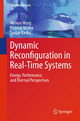 Dynamic Reconfiguration in Real-Time Systems - Weixun Wang; Prabhat Mishra; Sanjay Ranka