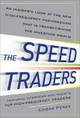 Speed Traders: An Insider's Look at the New High-frequency Trading Phenomenon That is Transforming the Investing World - Edgar Perez