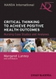 Critical Thinking to Achieve Positive Health Outcomes - Margaret Lunney