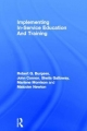 Implementing in-Service Education and Training - Robert G. Burgess; John Connor; Sheila Galloway; Marlene Morrison