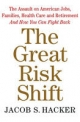 Great Risk Shift: The Assault on American Jobs, Families, Health Care and Retirement And How You Can Fight Back - Jacob S. Hacker