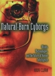 Natural-Born Cyborgs: Minds, Technologies, and the Future of Human Intelligence - Andy Clark