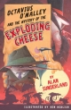 Octavius O'Malley And The Mystery Of The Exploding Cheese - Sunderland Alan