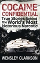 Cocaine Confidential - Wensley Clarkson