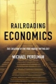 Railroading Economics - Michael Perelman