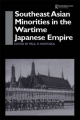 Southeast Asian Minorities in the Wartime Japanese Empire - Paul H. Kratoska