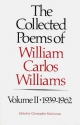 Collected Poems of Williams Carlos Williams - William Carlos Williams; Christopher J. MacGowan
