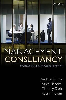 Management consultancy boundaries and knowledge in acti on