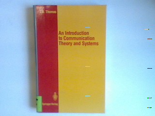 An Introduction to Communication Theory and Systems Springer Texts in Electrical Engineering - Thomas, John B.