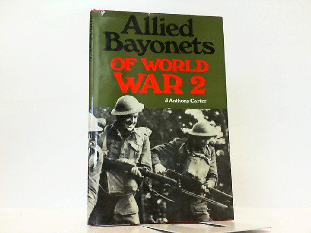Allied Bayonets of World War II. - Carter, Anthony J.