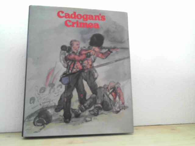 Cadogen´s Crimea. - Illustrated by General (..) George Cadogen, written by Lt.Col. Somerset J.Gough Calthorp. - [ed. by William Luscombe). - Cadogen, George and Somerset J. Gough Calthorpe;