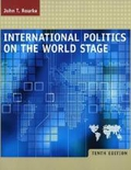 International Politics on the World Stage: WITH Powerweb; - John T. Rourke
