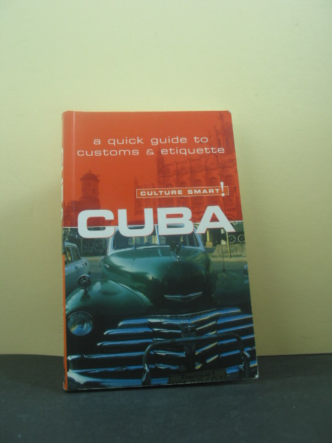 Cuba - Culture Smart!: a quick guide to customs & etiquette - Macdonald, Mandy