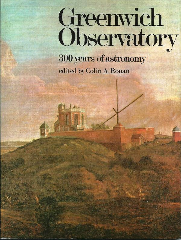 Greenwich Observatory; 300 years of astronomy - Ronan, Colin A.; Ed.