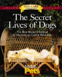 The Secret Lives of Dogs: The Real Reasons Behind 52 Mysterious Canine Behaviors (Dog Care Companions) - Murphy, Jana