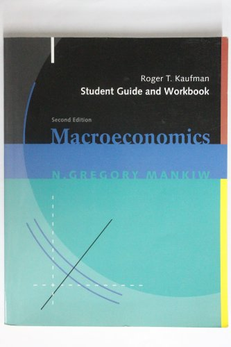 Student Guide and Workbook for Use With Mankiw Macroeconomics: Study Guide - Roger T. Kaufmann