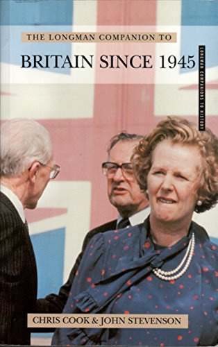 The Longman Companion to Britain Since 1945 (Longman Companions to History) - Cook, Chris and John Stevenson