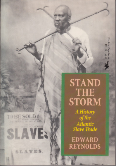 Stand the Storm: A History of the Atlantic Slave Trade - Reynolds,Edwards