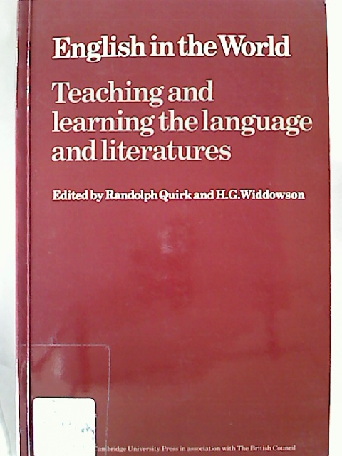 English in the World : Teaching and learning the language and literatures. - Randolph Quirk / H. G. Widdowson