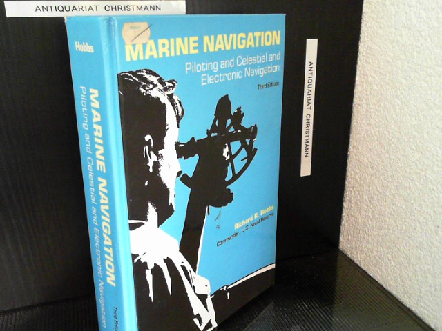 Marine Navigation: Piloting and Celestial and Electronic Nagivation - Hobbs, Richard R.