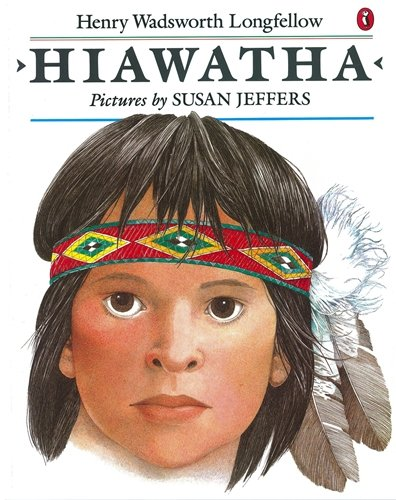 Hiawatha (Picture Puffin) - Longfellow, Henry and Susan Jeffers