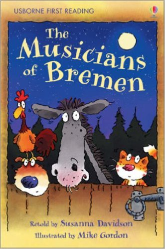 Musicians of Bremen (Usborne First Reading) - Davidson, Susanna