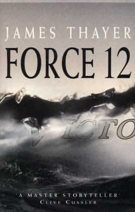 Force 12 - Thayer, James Stewart