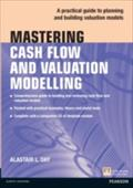 Mastering Cash Flow and Valuation Modelling in Microsoft Excel eBook - Alastair Day