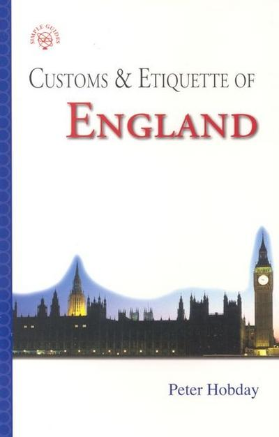 Customs & Etiquette of England - Peter Hobday
