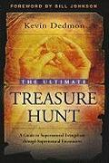 The Ultimate Treasure Hunt: A Guide to Supernatural Evangelism Through Supernatural Encounters - Kevin Dedmon