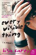 Every Visible Thing: A Novel (P.S.) - Lisa Carey