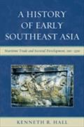 History of Early Southeast Asia - Kenneth R. Hall