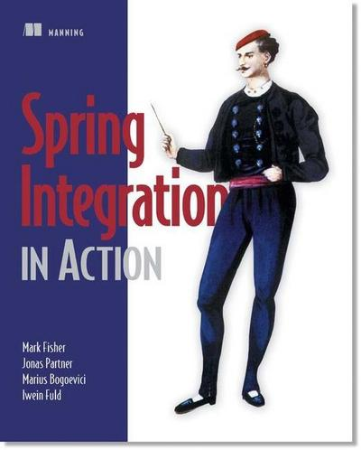 Spring Integration in Action - Mark Fisher