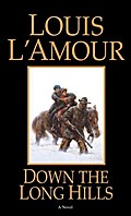 Down the Long Hills - Louis L'Amour