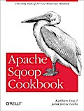 Apache Sqoop Cookbook - Kathleen Ting