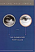 Elementary Particles - Michel Houellebecq