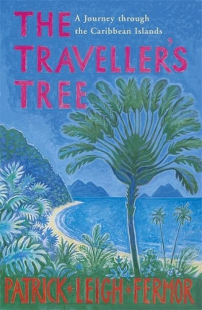 The Traveller's Tree - Patrick Leigh Fermor