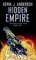 Hidden Empire: The Saga Of Seven Suns - Book One - Kevin J. Anderson