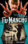 Fu-Manchu: The Trail of Fu-Manchu - Sax Rohmer
