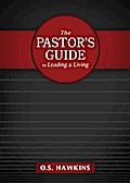 The Pastor`s Guide to Leading and Living - O. S. Hawkins