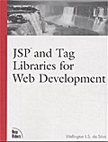 JSP and Tag Libraries for Web Development (Landmark) - L. S. Silva Wellington Da Silva Wellington