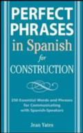 Perfect Phrases in Spanish for Construction - Jean Yates