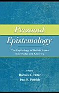 Personal Epistemology - Edited by Barbara K. Hofer and Paul R. Pintrich