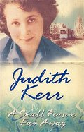 A Small Person Far Away - Judith Kerr