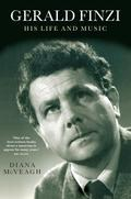 Gerald Finzi: His Life and Music - Diana McVeagh