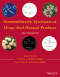 Stereoselective Synthesis of Drugs and Natural Products, 2 Volume Set - Vasyl Andrushko