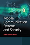 Mobile Communication Systems and Security - Man Young Rhee