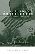 Declining World Order - Richard Falk
